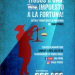"""CICLO DE TEATRO SOLIDARIO """"¡TODOS A UNA: IMPUESTO A LA FORTUNA!"""""""